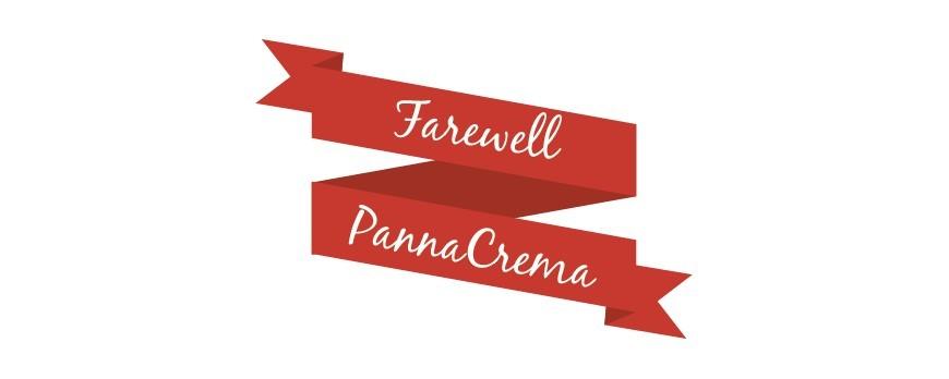 Farewell PannaCrema...